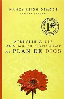 Atrévete a ser una mujer conforme al plan de Dios (Spanish Edition)