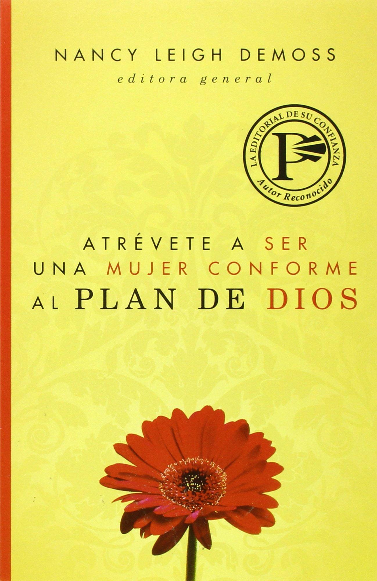 Atrévete a ser una mujer conforme al plan de Dios (Spanish Edition) PDF ePub book