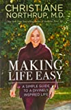 Making Life Easy: How the Divine Inside Can Heal Your Body and Your Life