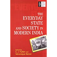 Everyday State and Society in Modern India