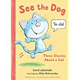 See the Dog: Three Stories About a Cat