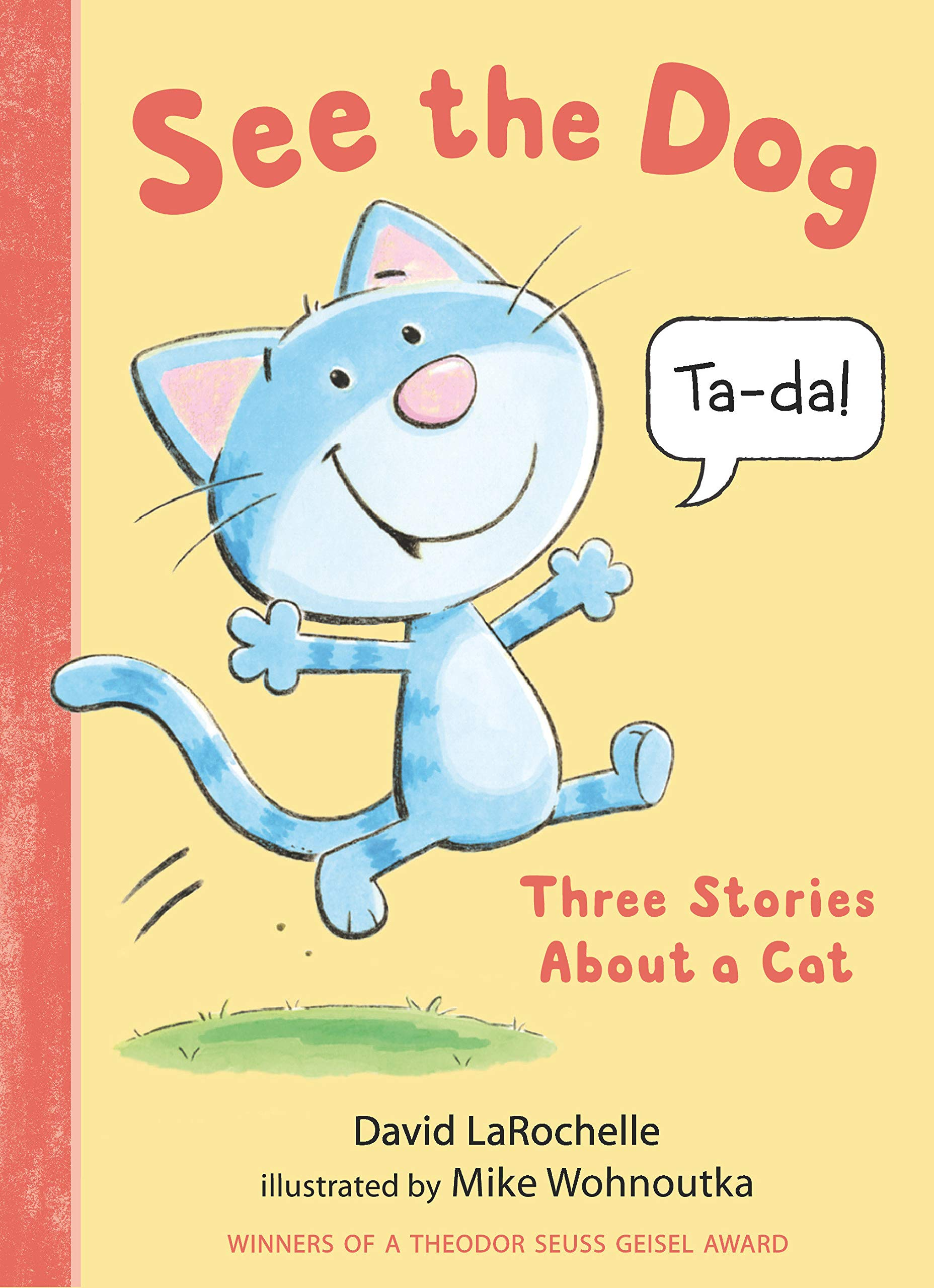 Amazon.com: See the Dog: Three Stories About a Cat: 9781536216295:  LaRochelle, David, Wohnoutka, Mike: Books