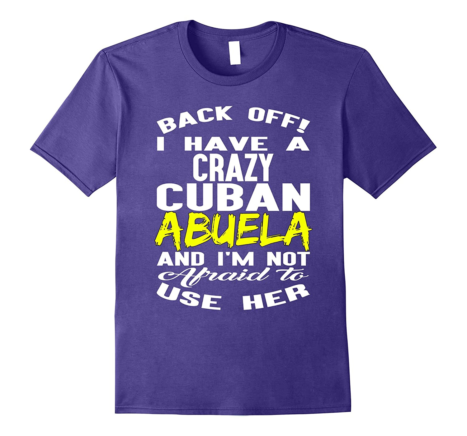 Back off I have crazy Cuban Abuela I'm not afraid T-shirt-Rose