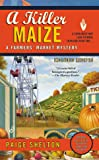 A Killer Maize (A Farmers' Market Mystery)