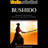 Bushido: The Samurai Code of Honour: The truth about Japanese Samurai wisdom (English Edition)