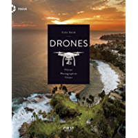 Drones, Piloter, Photographier, Filmer (French Edition)