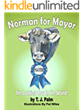 Norman for Mayor: The Luckiest Cow In The World!