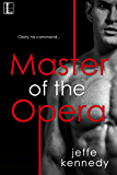Master of the Opera, Act 1: Passionate Overture