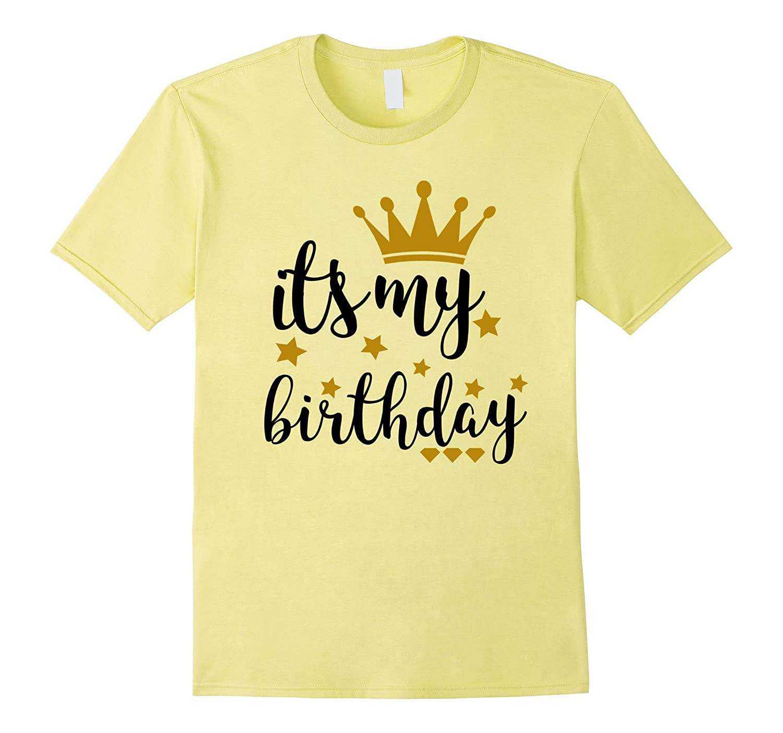 Its My Birthday Shirt For Women Teens Girls Black Gold ANZ