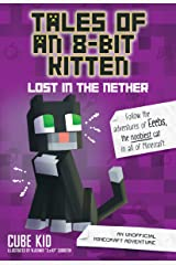 Tales of an 8-Bit Kitten: Lost in the Nether (Book 1): An Unofficial Minecraft Adventure Kindle Edition