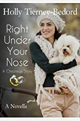 Right Under Your Nose: A Christmas Story