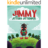 Jimmy The Jittery Jitterbug: (Children's New Experiences Books, Anxious Books For Kids, Calming Anxiety For Kids, Worry…