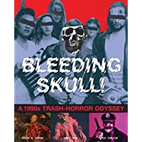 Bleeding Skull: A 1990s Trash-Horror Odyssey