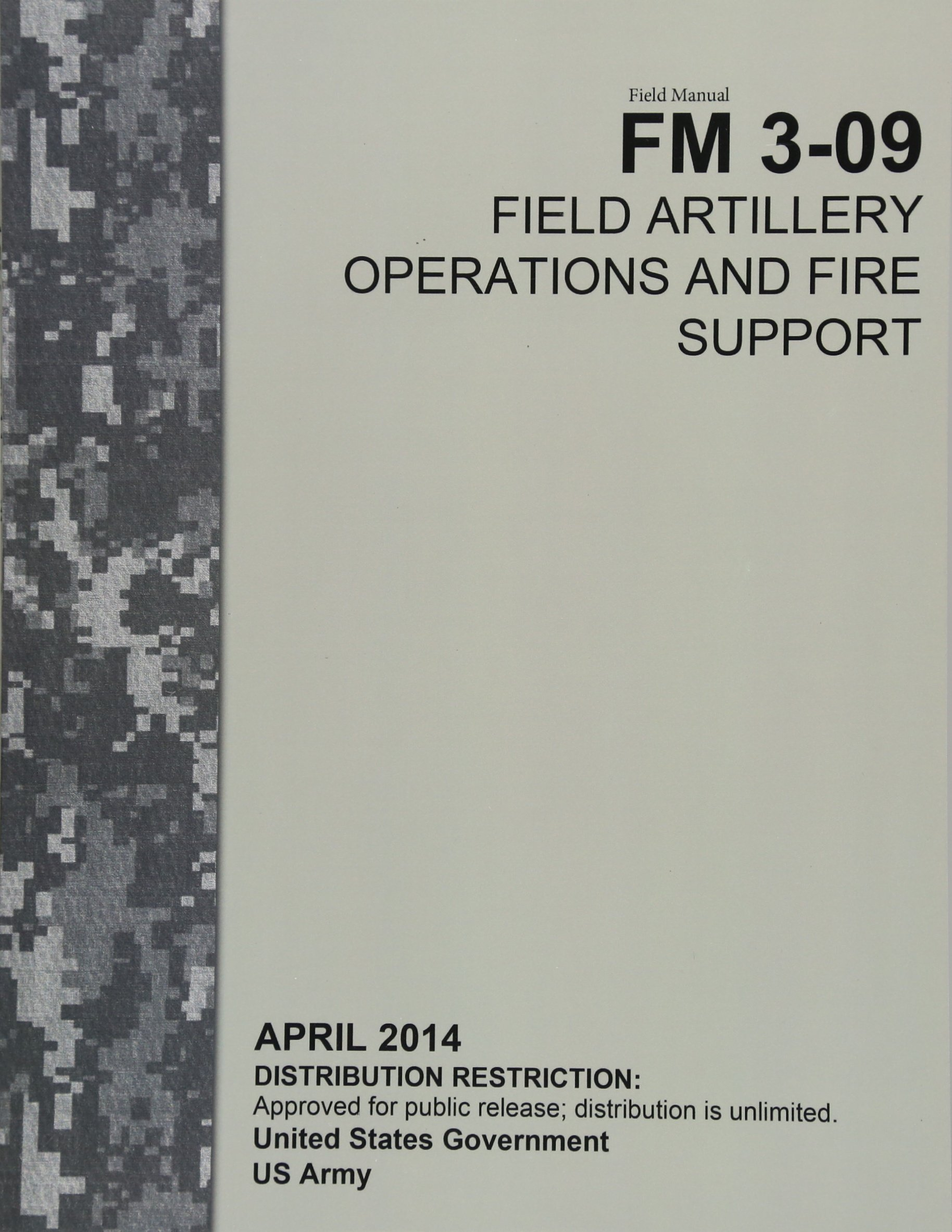 Field Manual FM 3-09 Field Artillery Operations and Fire Support April  2014: United States Government US Army: 9781499144284: Amazon.com: Books