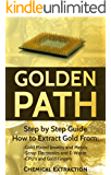 Gold recovery: Fully Illustrated Step by Step Guide on How to extract 98% or more Pure Gold with Chemical process from Gold Plated Electronics Pins and ... Refine, Electrolysis, smelting. Book 4