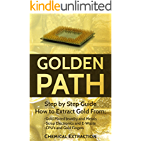 Gold recovery: Fully Illustrated Step by Step Guide on How to extract 98% or more Pure Gold with Chemical process from Gold Plated   Electronics Pins and ... Refine, Electrolysis, smelting. Book 4)