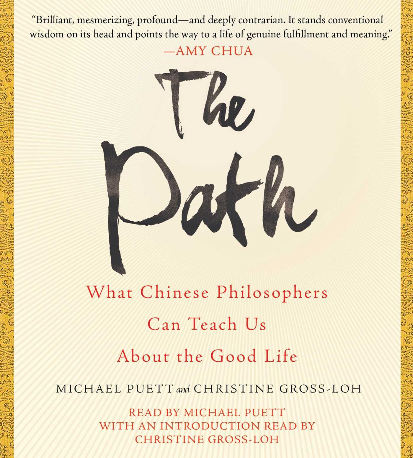 The Path: What Chinese Philosophers Can Teach Us About The Good Life:  Michael Puett, Christine Grossloh: 9781442378087: Amazon: Books