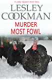Murder Most Fowl: A Libby Sarjeant Short Story
