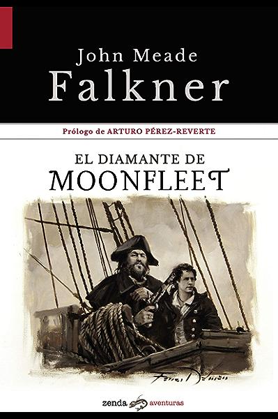 El diamante de Moonfleet: Prólogo de Arturo Pérez-Reverte (Zenda Aventuras nº 1) eBook: Falkner, John Meade: Amazon.es: Tienda Kindle
