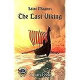 Saint Magnus, The Last Viking (God's Forgotten Friends: Lives of Little-known Saints Book 1)