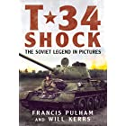 T-34 Shock: The Soviet Legend in Pictures