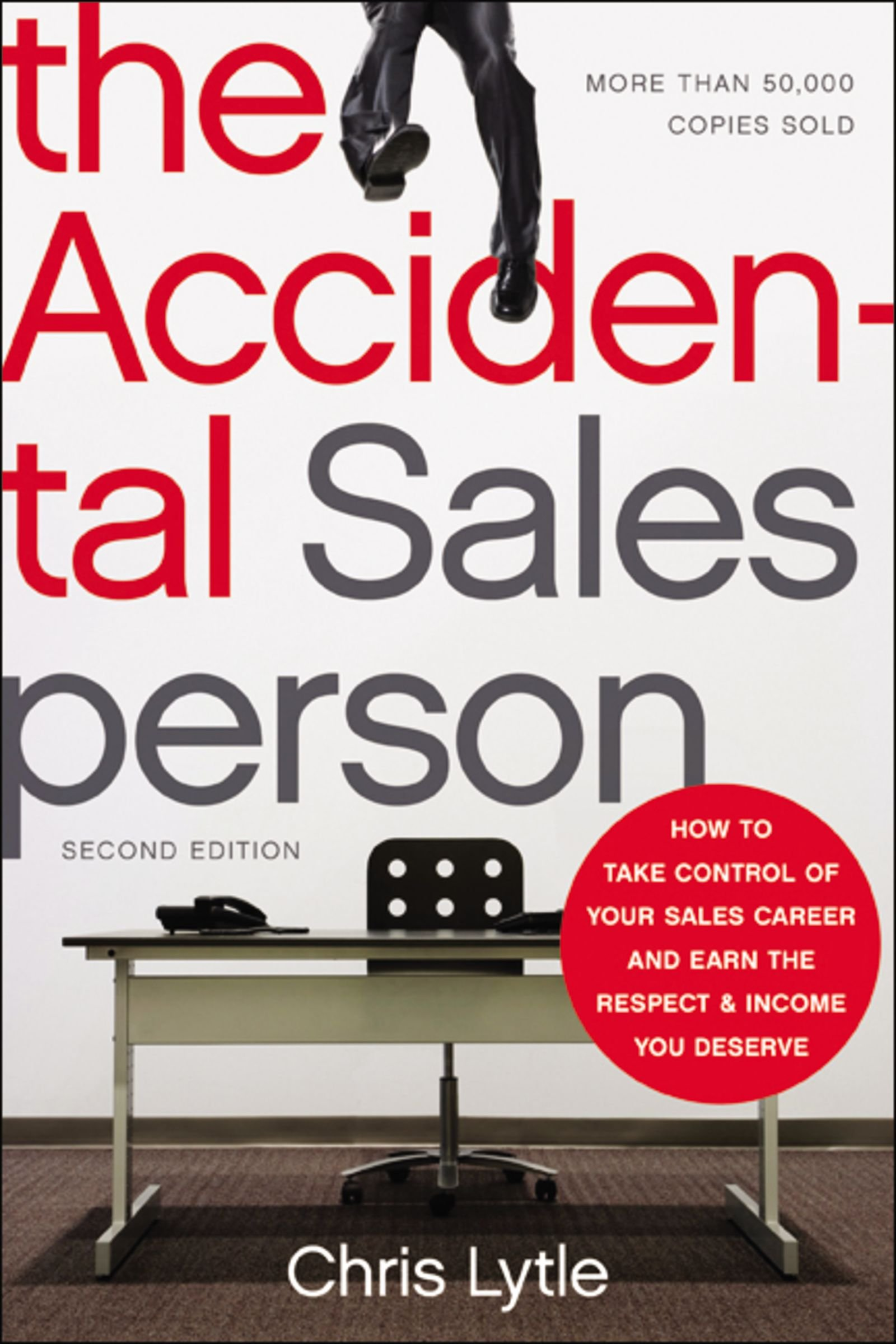 Read Online The Accidental Salesperson: How to Take Control of Your Sales Career and Earn the Respect and Income You Deserve PDF