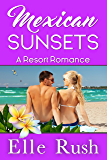 Mexican Sunsets: Resort Romance 2
