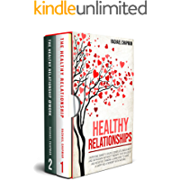 Healthy Relationships: Overcome Anxiety, Couple Conflicts, Insecurity and Depression without therapy. Stop Jealousy and…