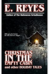 Christmas in the Empty Cabin and Other Holiday Tales Kindle Edition