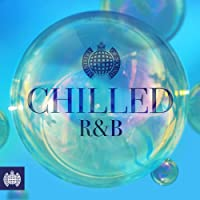 Chilled R&B - Ministry Of Sound