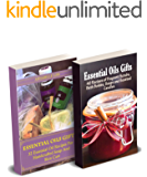 Essential Oils Gifts: 72 Recipes Of Scrubs, Soaps, Candles And Bath Bombs For Everyone In Your Life
