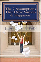 The 7 Assumptions That Drive Success & Happiness Kindle Edition
