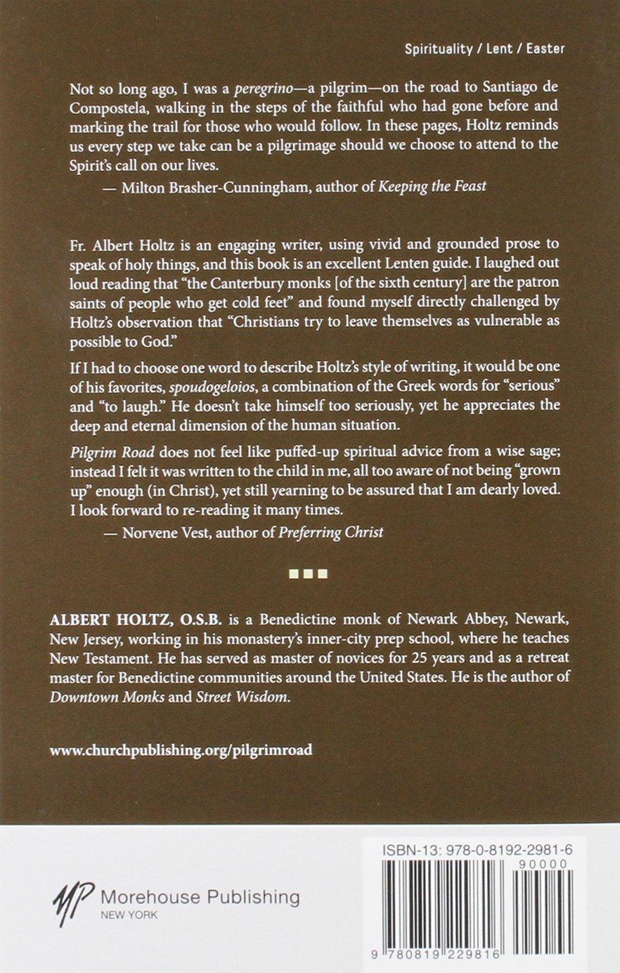 Pilgrim Road, Revised Edition: A Benedictine Journey Through Lent ...
