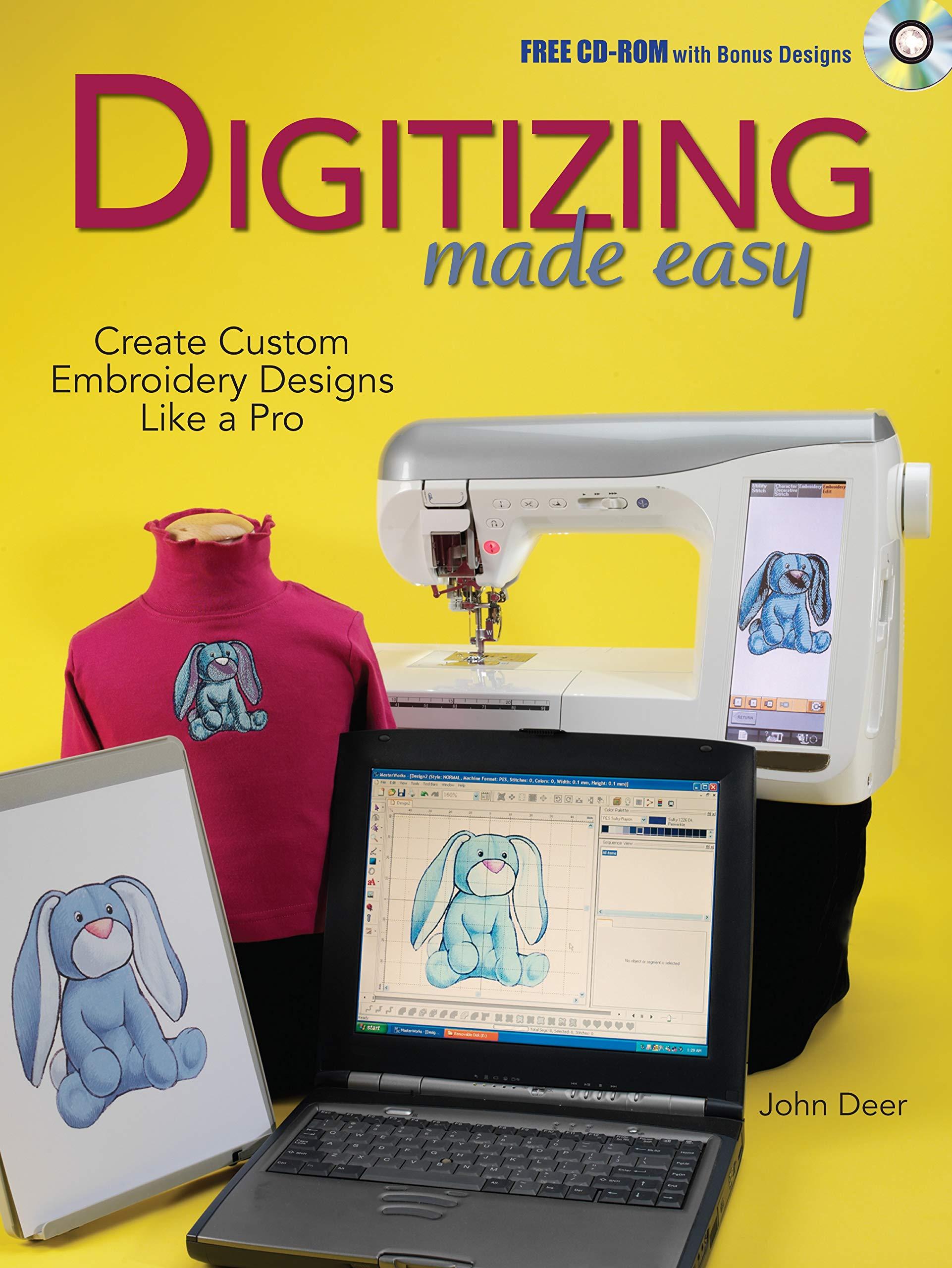 Digitizing Made Easy Create Custom Embroidery Designs Like A Pro Deer John 0074962004925 Amazon Com Books