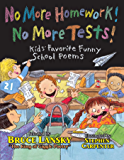 No More Homework! No More Tests!: Kids Favorite Funny School Poems (Giggle Poetry)