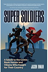 Super Soldiers: A Salute to the Comic Book Heroes and Villains Who Fought for Their Country Paperback