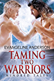 Taming Two Warriors: A Kindred Tales PLUS length Novel