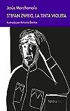 Stefan Zweig, la tinta violeta (Minibiografías literarias)