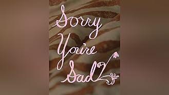Sorry You're Sad