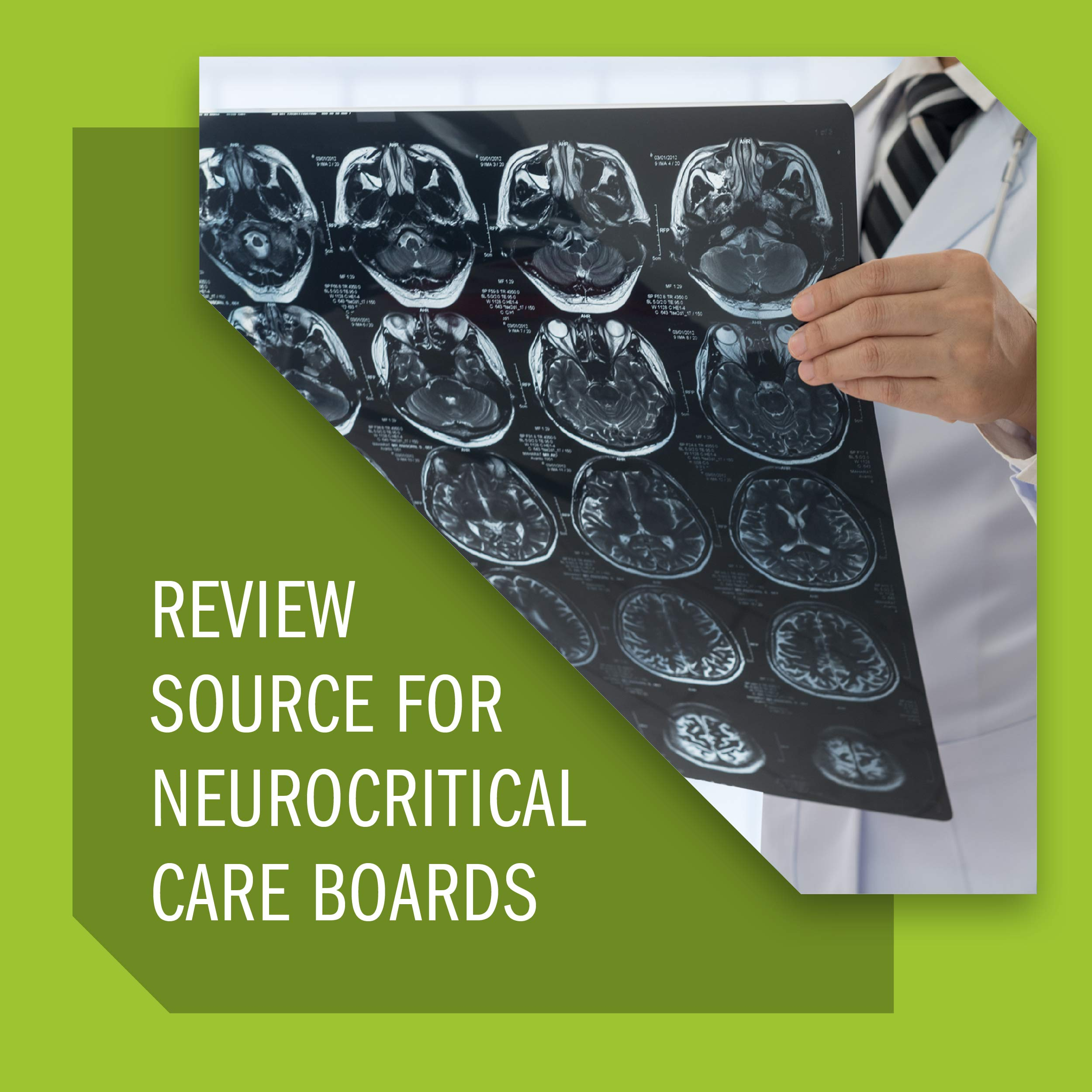 Neurocritical Care Board Review: Questions and Answers