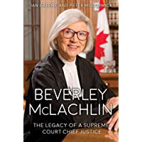 Beverley McLachlin: The Legacy of a Supreme Court Chief Justice