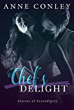 Chef's Delight (Stories of Serendipity Book 3)