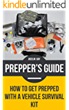 Prepper's Guide: How to Get Prepped With A Vehicle Survival Kit