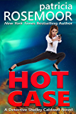 HOT CASE: A Detective Shelley Caldwell Novel