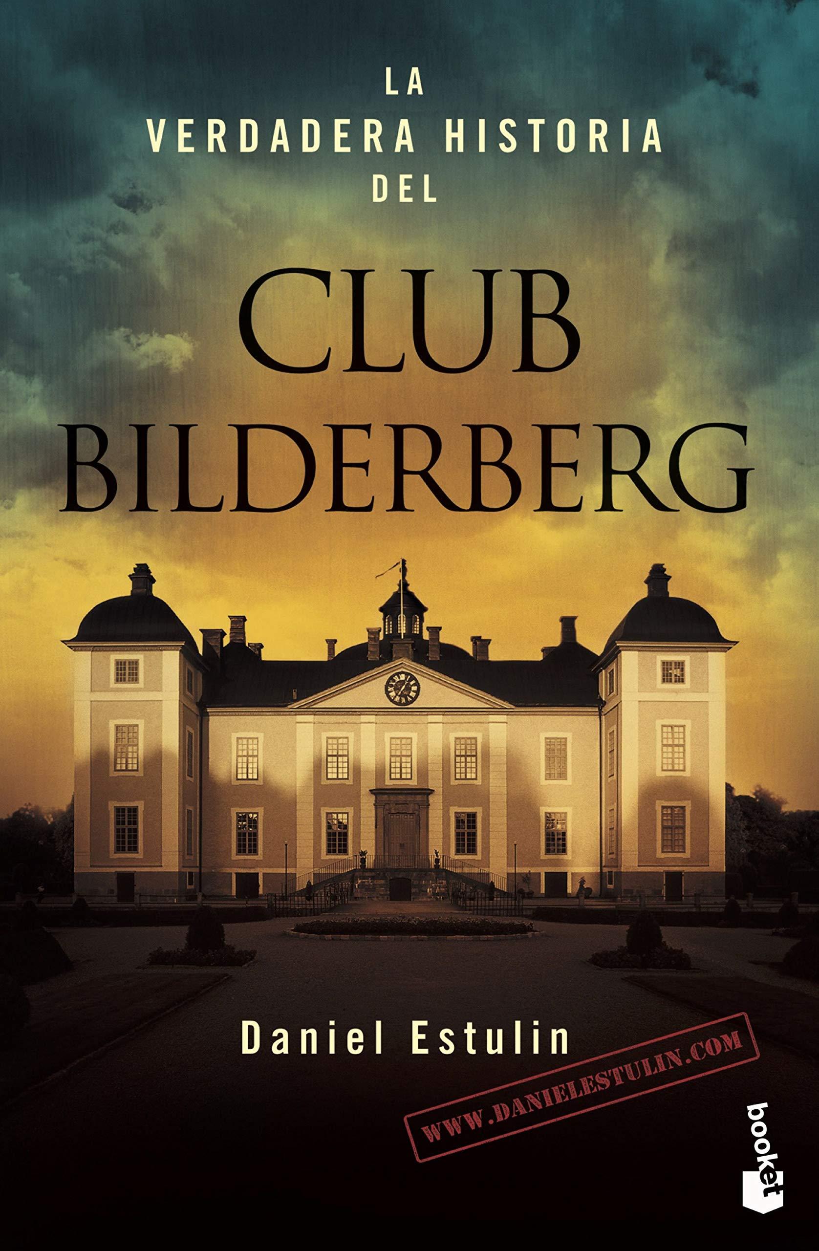 La verdadera historia del Club Bilderberg (Divulgación)