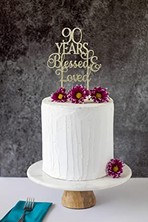 90 Years Blessed Loved 90th Birthday Cake Topper Schild Cheers To