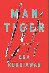Man Tiger: A Novel Kindle Edition