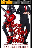When a Star Falls (Pop Stars Romantic Comedy Book 1)