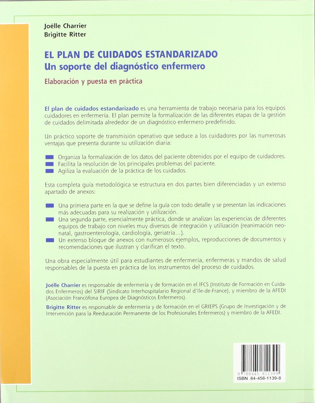 El Plan De Cuidados Estandarizado Un Soporte Del Diagnostico Enfermero Elaboracion Y Puesta En Practica Amazon Co Uk Charrier Joele Ritter Brigitte 9788445811399 Books