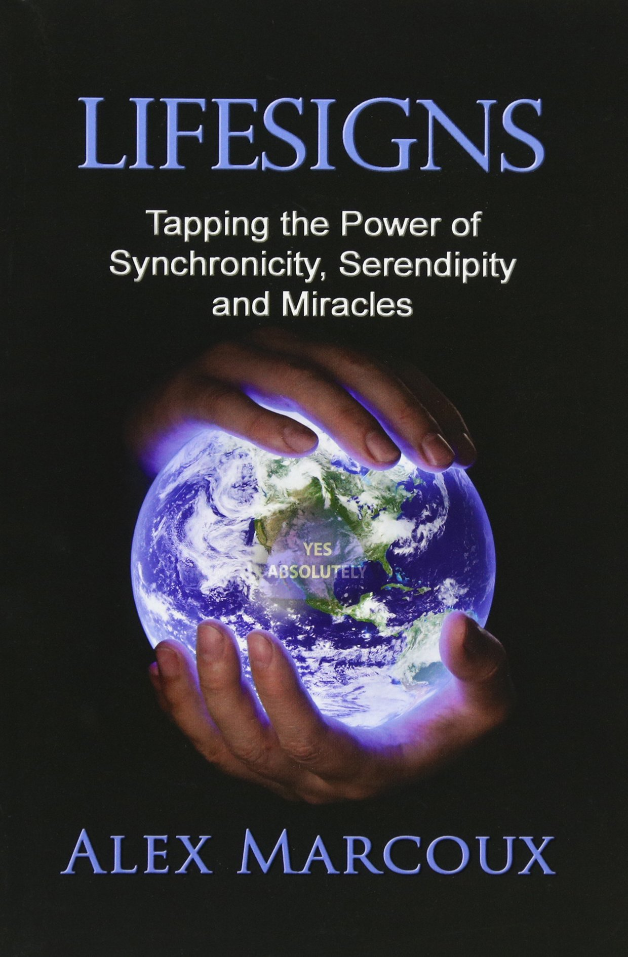 Lifesigns: Tapping the Power of Synchronicity, Serendipity and Miracles pdf epub